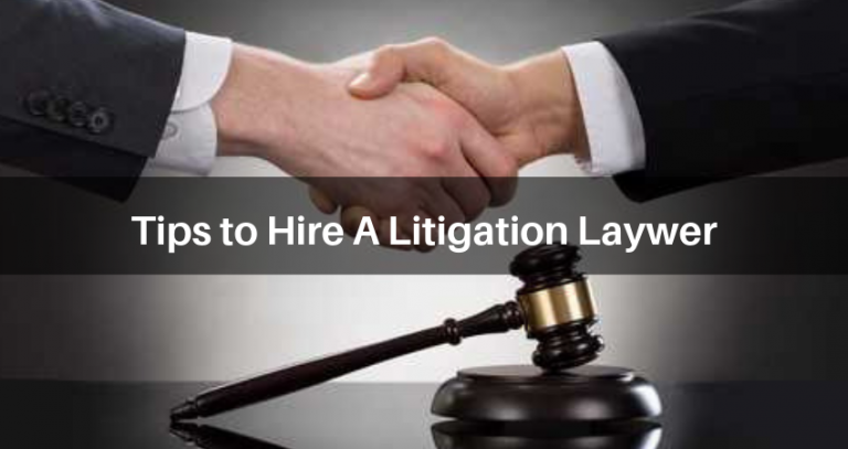 5 Valuable Tips To Hire Litigation lawyers For Your Business